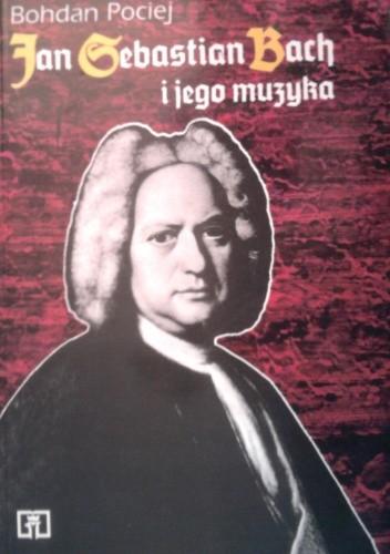 Okładka książki Jan Sebastian Bach i jego muzyka