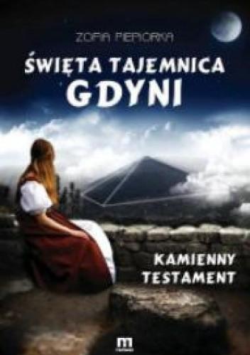 Okładka książki Święta tajemnica Gdyni. Kamienny testament