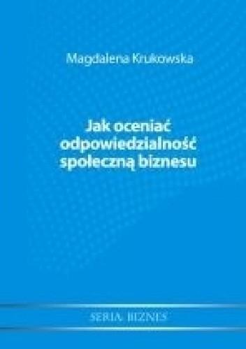 Okładka książki Jak oceniać odpowiedzialność społeczną biznesu?