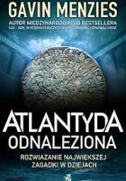 Atlantyda odnaleziona. Rozwiązanie największej zagadki w dziejach świata