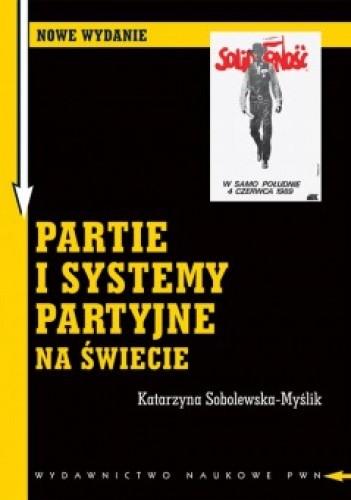 Okładka książki Partie i systemy partyjne na świecie