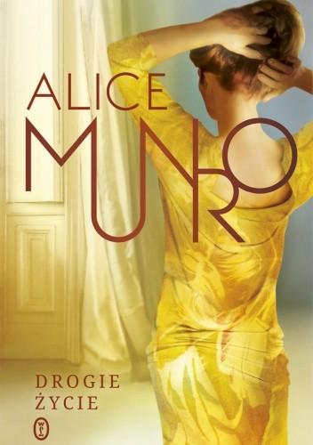 Drogie życie - Alice Munro