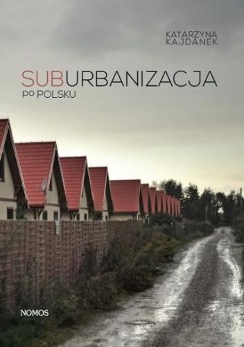 Okładka książki Suburbanizacja po polsku