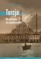 Turcja. Od sułtanatu do współczesności