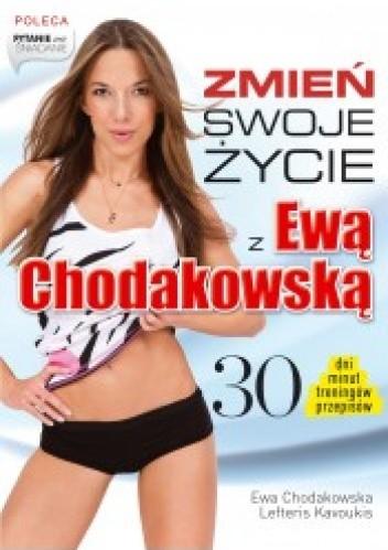 Okładka książki Zmień swoje życie z Ewą Chodakowską