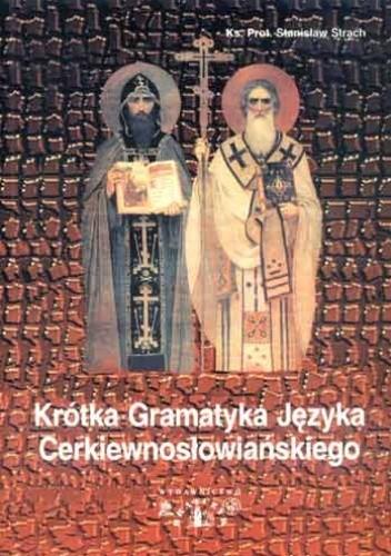 Okładka książki Krótka gramatyka języka cerkiewnosłowiańskiego