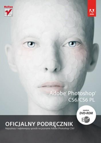 Okładka książki Adobe Photoshop CS6/CS6 PL. Oficjalny podręcznik