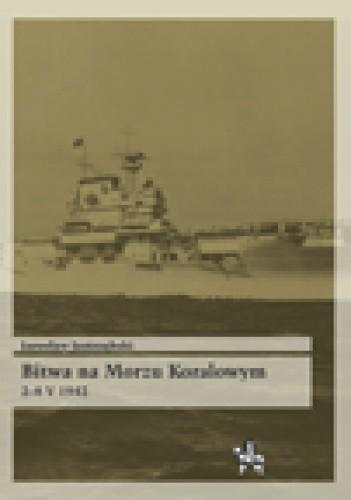 Okładka książki Bitwa na Morzu Koralowym 2-8 V 1942