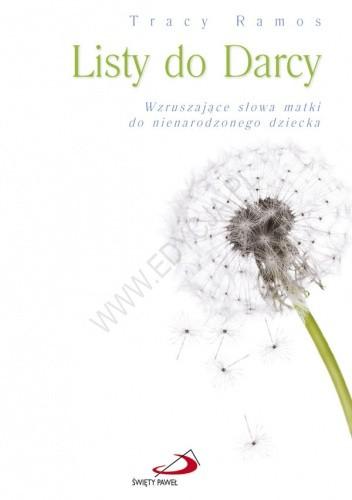 Okładka książki Listy do Darcy. Wzruszające słowa matki do nienarodzonego dziecka