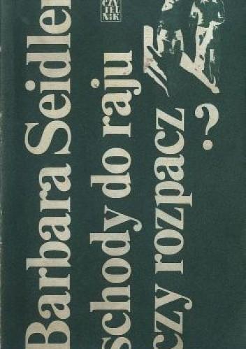 Okładka książki Schody do raju czy rozpacz?