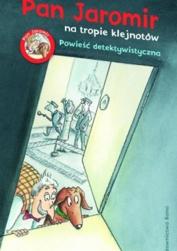 Okładka książki Pan Jaromir na tropie klejnotów