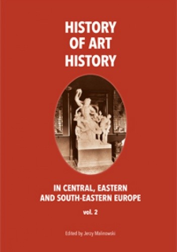 Okładka książki The History of Art History in Central, Eastern and South-Eastern Europe, vol. 2