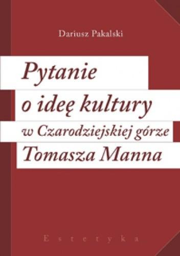 Okładka książki Pytanie o ideę kultury w