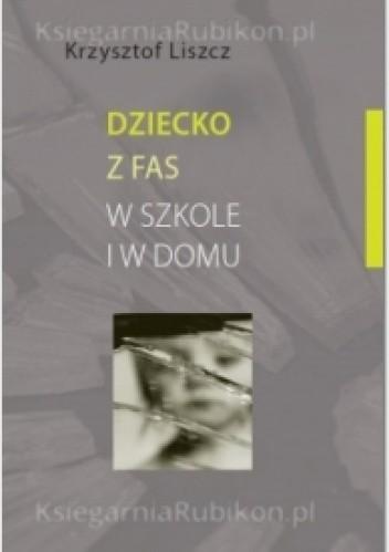 Okładka książki Dziecko z FAS w szkole i w domu