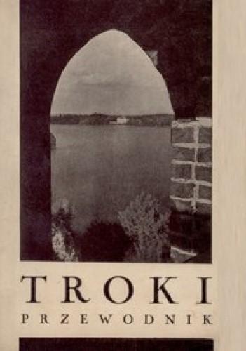 Okładka książki Troki. Przewodnik