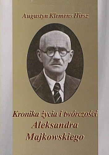 Okładka książki Kronika życia i twórczości Aleksandra Majkowskiego
