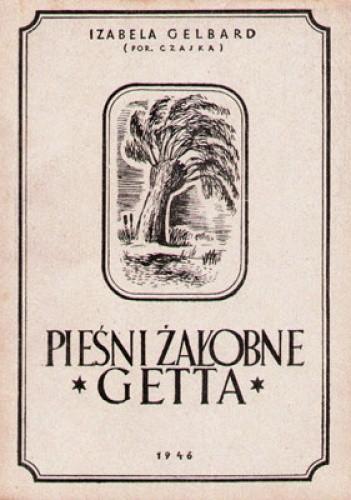 Okładka książki Pieśni żałobne getta