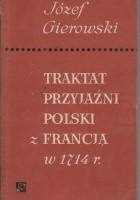 Traktat przyjaźni Polski z Francją w 1714 r.