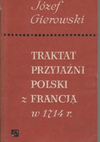 Okładka książki Traktat przyjaźni Polski z Francją w 1714 r.