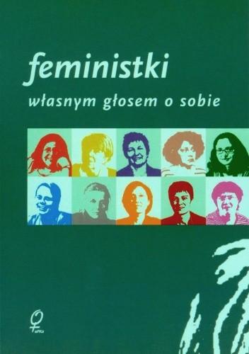 Okładka książki Feministki - własnym głosem o sobie