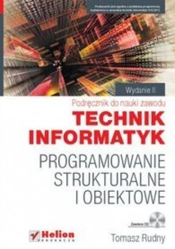 Okładka książki Programowanie strukturalne i obiektowe. Podręcznik do nauki zawodu technik informatyk.