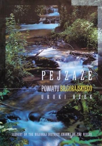 Okładka książki Pejzaże powiatu biłgorajskiego. Uroki rzek