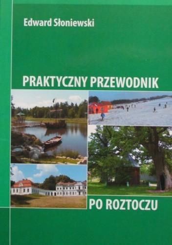 Okładka książki Praktyczny przewodnik po Roztoczu