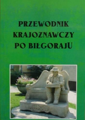 Okładka książki Przewodnik krajoznawczy po Biłgoraju