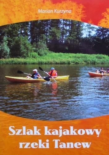 Okładka książki Szlak kajakowy rzeki Tanew