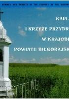 Kapliczki i krzyże przydrożne w krajobrazie powiatu biłgorajskiego
