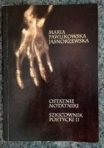 Okładka książki Ostatnie notatniki. Szkicownik poetycki II