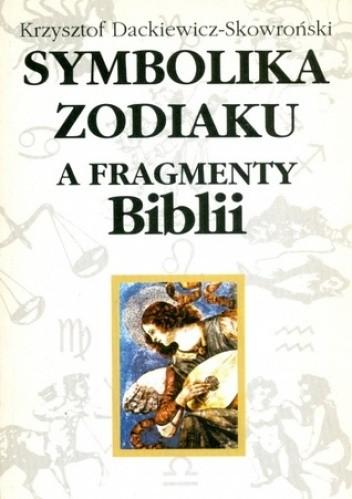 Okładka książki Symbolika zodiaku a fragmenty Biblii