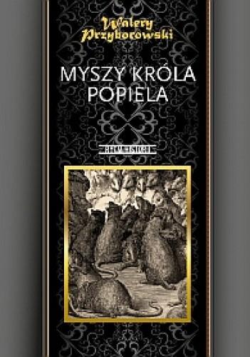 Okładka książki Myszy króla Popiela. Opowiadanie przedhistoryczne.