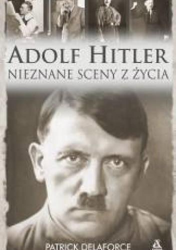 Okładka książki Adolf Hitler. Nieznane sceny z życia.