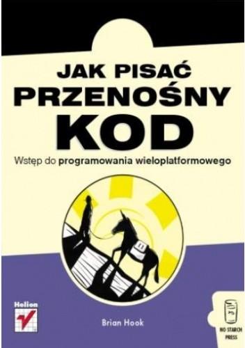Okładka książki Jak pisać przenośny kod. Wstęp do programowania wieloplatformowego