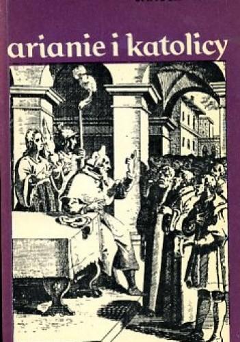 Okładka książki Arianie i katolicy