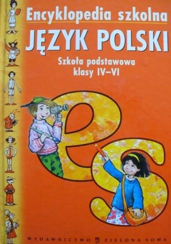 Okładka książki Encyklopedia szkolna. Język polski. Szkoła podstawowa klasy IV-VI