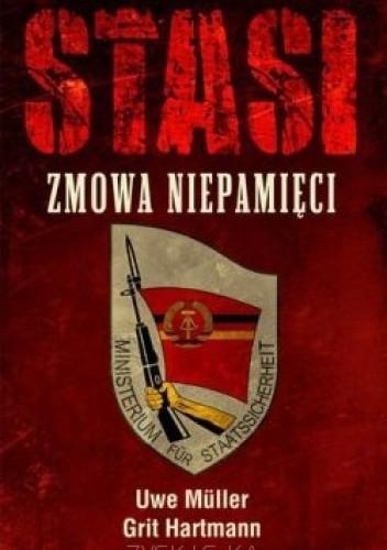 Okładka książki Stasi. Zmowa Niepamięci