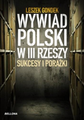 Okładka książki Wywiad polski w III Rzeszy. Sukcesy i porażki
