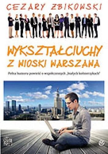 Okładka książki Wykształciuchy z wioski Warszawa