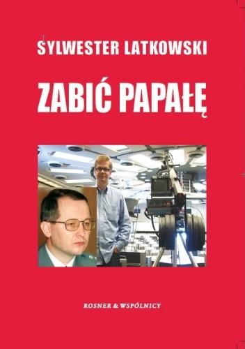 Okładka książki Zabić Papałę