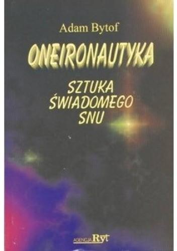 Okładka książki Oneironautyka. Sztuka świadomego snu