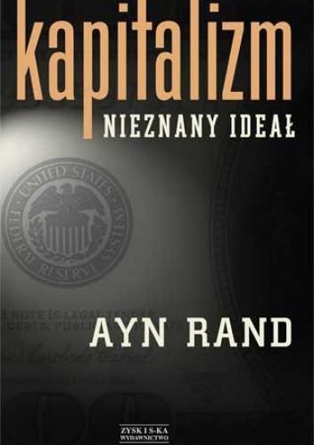 Okładka książki Kapitalizm. Nieznany ideał