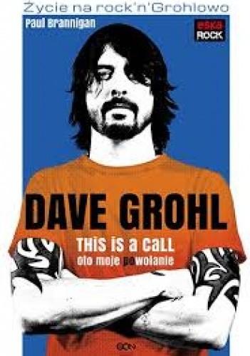 Okładka książki Dave Grohl. Oto moje (po)wołanie