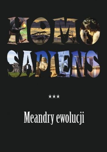 Okładka książki Homo sapiens. Meandry ewolucji