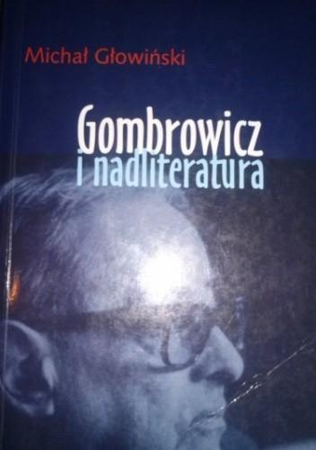 Okładka książki Gombrowicz i nadliteratura