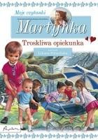 Martynka. Moje czytanki. Troskliwa opiekunka