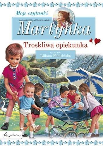 Okładka książki Martynka. Moje czytanki. Troskliwa opiekunka