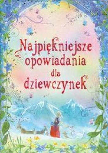 Okładka książki Najpiękniejsze opowiadania dla dziewczynek.