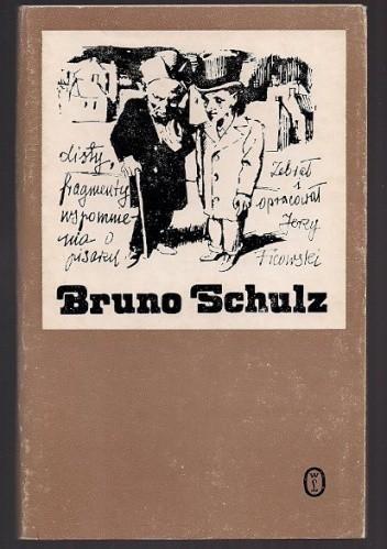Okładka książki Bruno Schulz Listy, fragmenty, wspomnienia o pisarzu